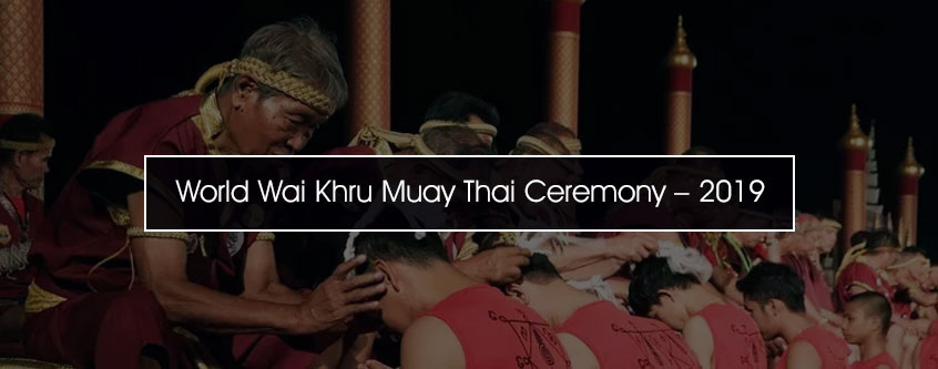 The Annual World Wai Kru Muay Thai Ceremony of 2019